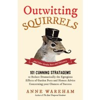 Outwitting Squirrels: And Other Garden Pests and Nuisances by Anne Wareham (Paperback, 2015)