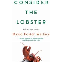 Consider The Lobster : Essays and Arguments