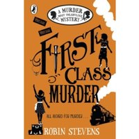 First Class Murder: A Murder Most Unladylike Mystery by Robin Stevens (Paperback, 2016)