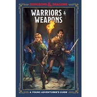A Young Adventurer's Guide Dungeons and Dragons Warriors and Weapons