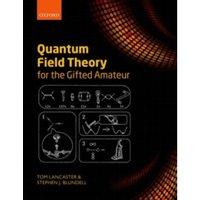 Quantum Field Theory for the Gifted Amateur by Stephen J. Blundell, Tom Lancaster (Paperback, 2014)