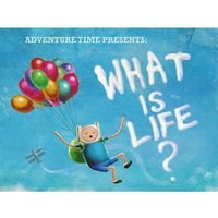 Adventure Time - What is Life? Canvas