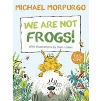 We Are Not Frogs! : (Little Gems)