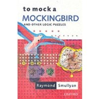 To Mock a Mockingbird: and Other Logic Puzzles by Raymond Smullyan (Paperback, 2000)