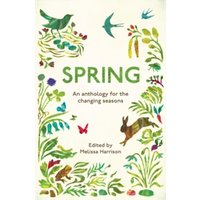 Spring : An Anthology for the Changing Seasons