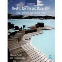 Health Tourism and Hospitality : Spas, Wellness and Medical Travel
