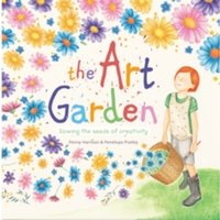 The Art Garden : Sowing the Seeds of Creativity