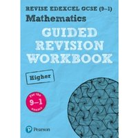 REVISE Edexcel GCSE (9-1) Mathematics Higher Guided Revision Workbook : for the 2015 specification