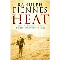 Heat : Extreme Adventures at the Highest Temperatures on Earth
