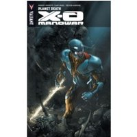 X-O Manowar Volume 3: Planet Death TP