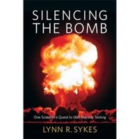Silencing the Bomb : One Scientist's Quest to Halt Nuclear Testing