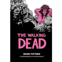 The Walking Dead Book 15 Hardcover