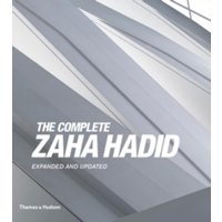 The Complete Zaha Hadid: Expanded and Updated by Aaron Betsky (Hardback, 2017)