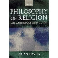 Philosophy of Religion : A Guide and Anthology