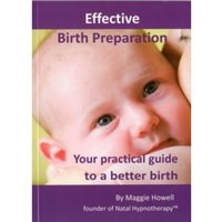 Effective Birth Preparation : Your Practical Guide to a Better Birth