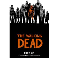 The Walking Dead Book 6 Hardcover
