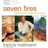 Seven Fires : Grilling the Argentine Way