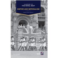 A History of the Royal Navy : Empire and Imperialism The British Empire