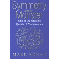 Symmetry and the Monster: One of the Greatest Quests of Mathematics by Mark Ronan (Paperback, 2007)
