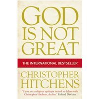 God Is Not Great: How Religion Poisons Everything Paperback