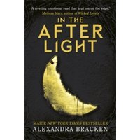 A Darkest Minds Novel: In the Afterlight : Book 3