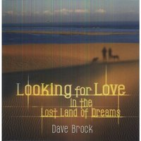 Dave Brock - Looking For Love In The Lost Land Of Dreams Vinyl