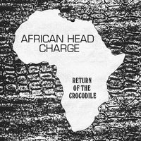 African Head Charge - Return of The Crocodile Vinyl