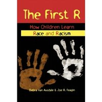 The First R : How Children Learn Race and Racism