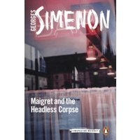 Maigret and the Headless Corpse : Inspector Maigret #47