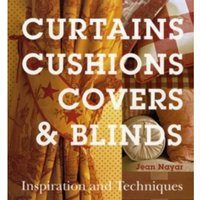 Curtains, Cushions, Covers and Blinds : Inspiration and Techniques