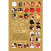Teaching English to Young Learners : Critical Issues in Language Teaching with 3-12 Year Olds
