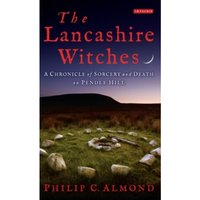 The Lancashire Witches : A Chronicle of Sorcery and Death on Pendle Hill