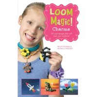 Loom Magic! Charms : 25 Cool Designs That Will Rock Your Rainbow
