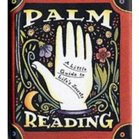 Palm Reading : A Little Guide To Life's Secrets