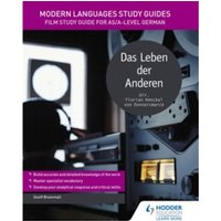 Modern Languages Study Guides: Das Leben der Anderen : Film Study Guide for AS/A-level German