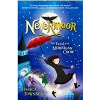 Nevermoor: The Trials of Morrigan Crow : Book 1