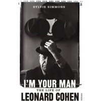 I'm Your Man: The Life of Leonard Cohen by Sylvie Simmons (Paperback, 2013)