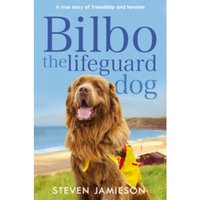 Bilbo the Lifeguard Dog : A true story of friendship and heroism