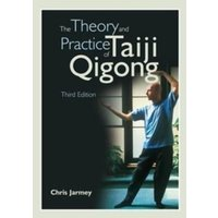 The Theory and Practice of Taiji Qigong by Chris Jarmey (Paperback, 2011)