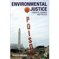 Environmental Justice : Concepts, Evidence and Politics