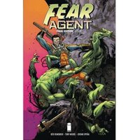Fear Agent: Final Edition: Volume 1