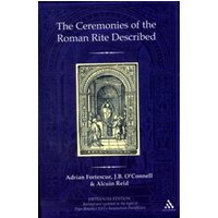 The Ceremonies of the Roman Rite Described by Alcuin Reid, J.B. O'Connell, Adrian Fortescue (Hardback, 2009)