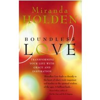 Boundless Love : Powerful Ways to Make Your Life Work