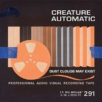 Creature Automatic - Dust Clouds May Exist Vinyl