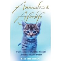 Animals and the Afterlife by Kim Sheridan (Paperback, 2011)