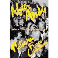After Andy : Adventures in Warhol Land Hardcover