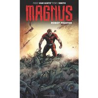 Magnus Robot Fighter Volume 1 Flesh and Steel Paperback
