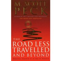 The Road Less Travelled And Beyond : Spiritual Growth in an Age of Anxiety