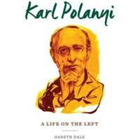 Karl Polanyi : A Life on the Left