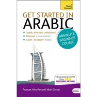 Get Started in Arabic Absolute Beginner Course: (Book and audio support) by Frances Smart, Mairi Smart (Mixed media product,...